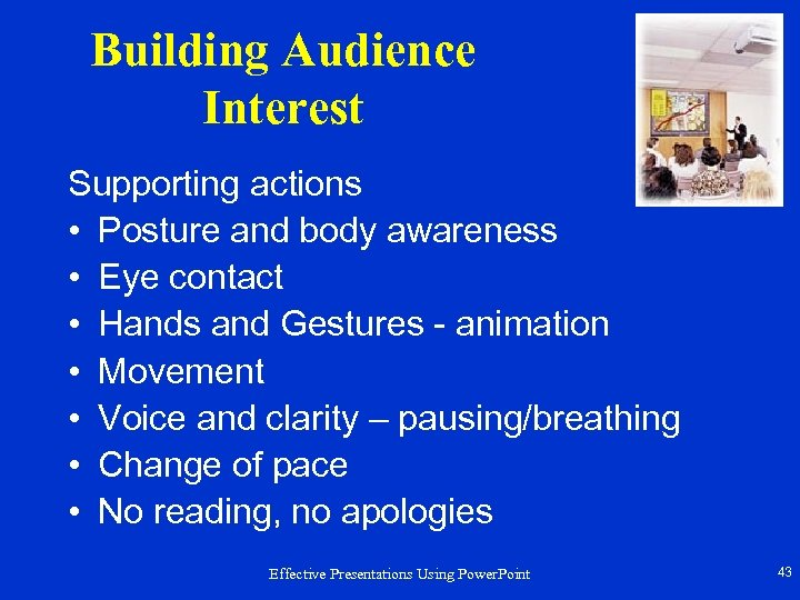 Building Audience Interest Supporting actions • Posture and body awareness • Eye contact •