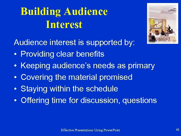 Building Audience Interest Audience interest is supported by: • Providing clear benefits • Keeping