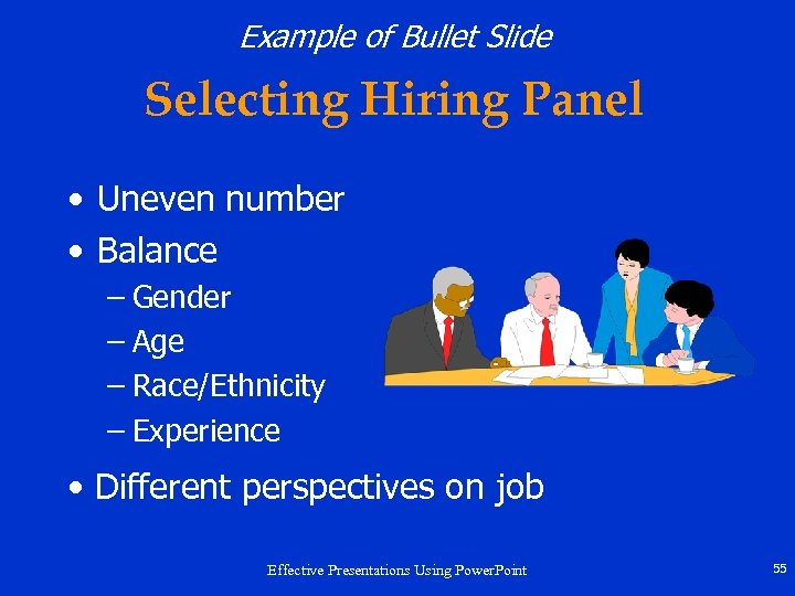 Example of Bullet Slide Selecting Hiring Panel • Uneven number • Balance – Gender