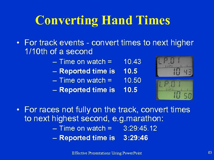 Converting Hand Times • For track events - convert times to next higher 1/10