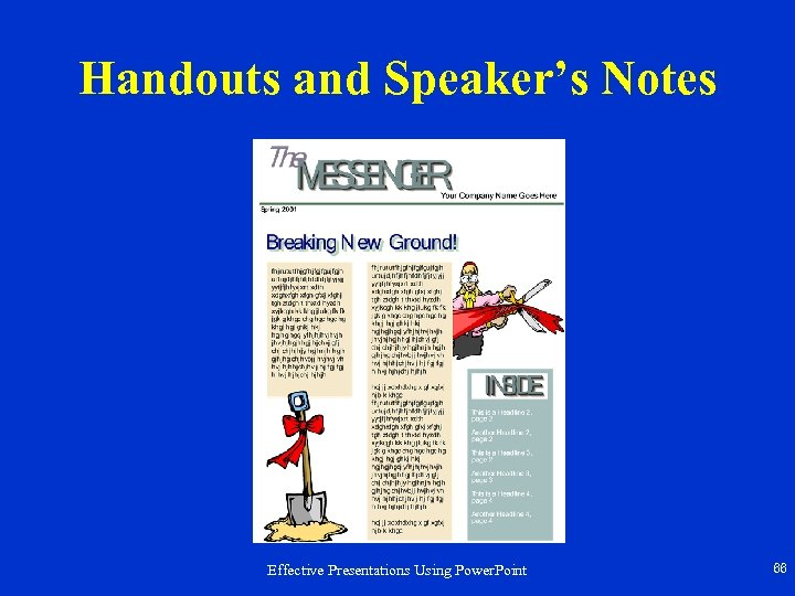 Handouts and Speaker's Notes Effective Presentations Using Power. Point 66