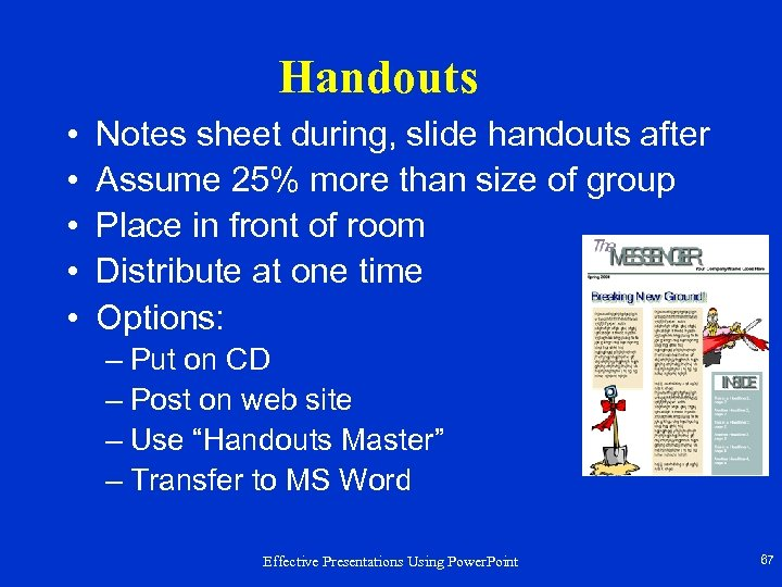 Handouts • • • Notes sheet during, slide handouts after Assume 25% more than