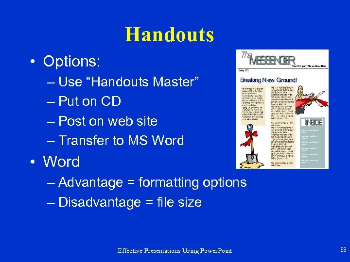 "Handouts • Options: – Use ""Handouts Master"" – Put on CD – Post on"