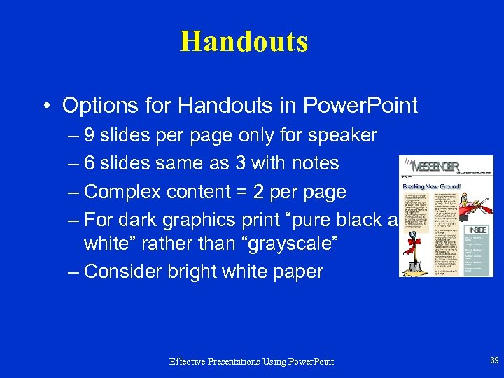 Handouts • Options for Handouts in Power. Point – 9 slides per page only