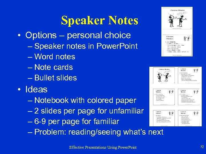 Speaker Notes • Options – personal choice – Speaker notes in Power. Point –