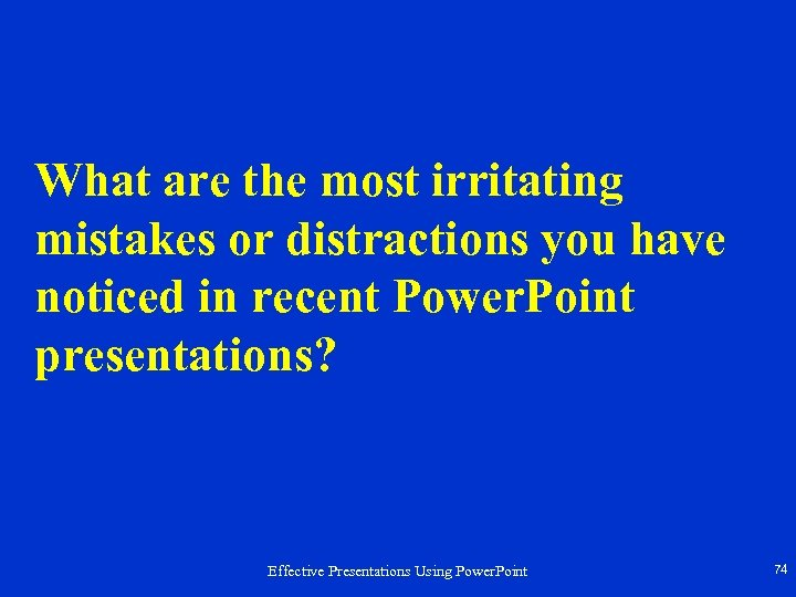 What are the most irritating mistakes or distractions you have noticed in recent Power.