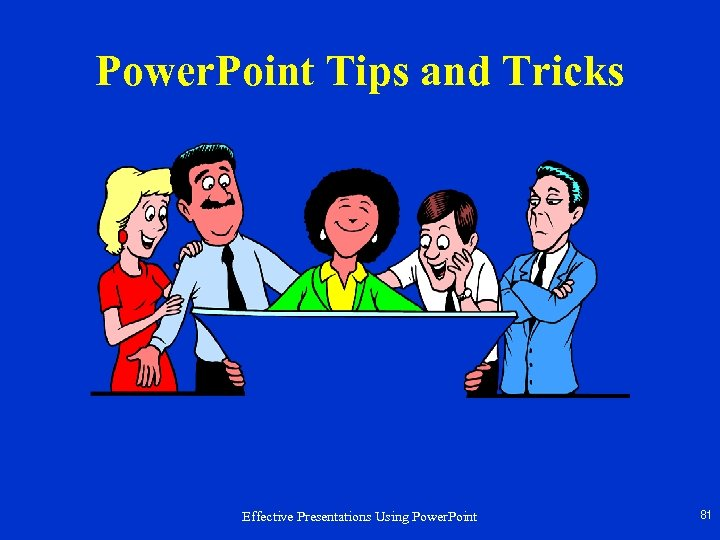Power. Point Tips and Tricks Effective Presentations Using Power. Point 81