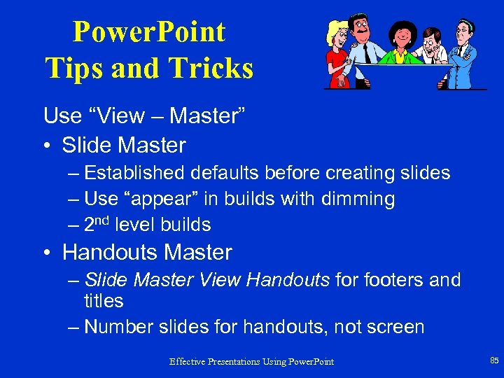 "Power. Point Tips and Tricks Use ""View – Master"" • Slide Master – Established"