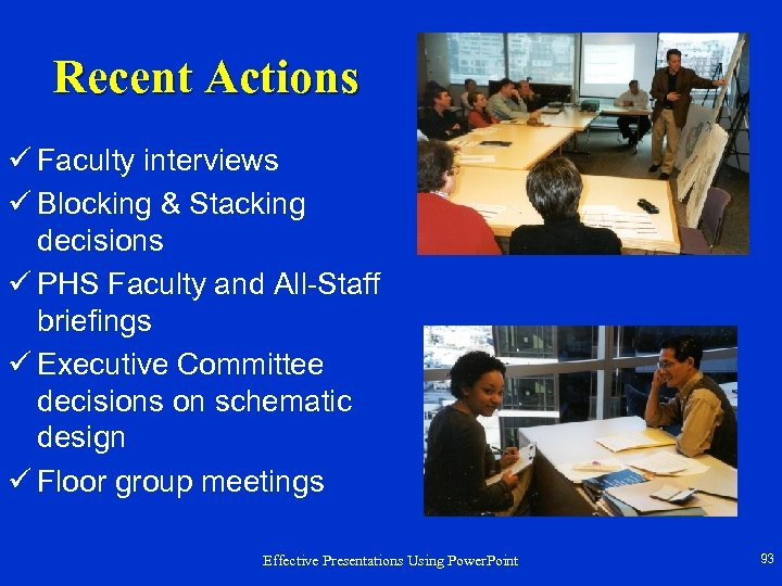 Recent Actions ü Faculty interviews ü Blocking & Stacking decisions ü PHS Faculty and
