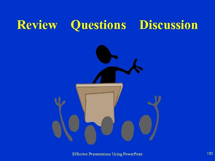 Review Questions Discussion Effective Presentations Using Power. Point 103