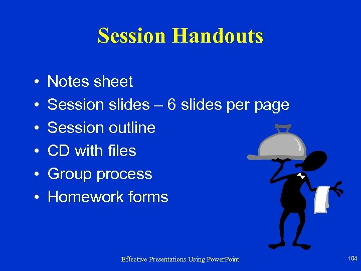 Session Handouts • • • Notes sheet Session slides – 6 slides per page