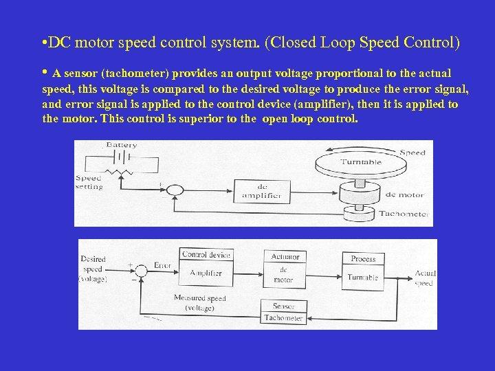 • DC motor speed control system. (Closed Loop Speed Control) • A sensor