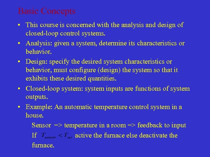 Basic Concepts • This course is concerned with the analysis and design of closed-loop