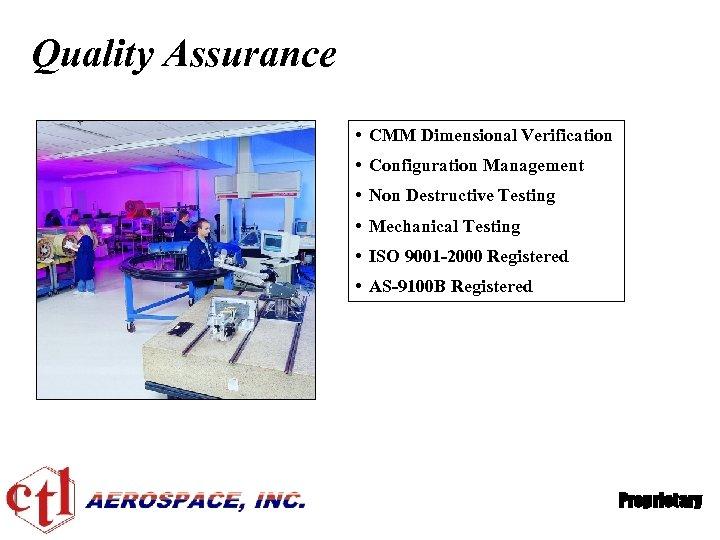 Quality Assurance • CMM Dimensional Verification • Configuration Management • Non Destructive Testing •
