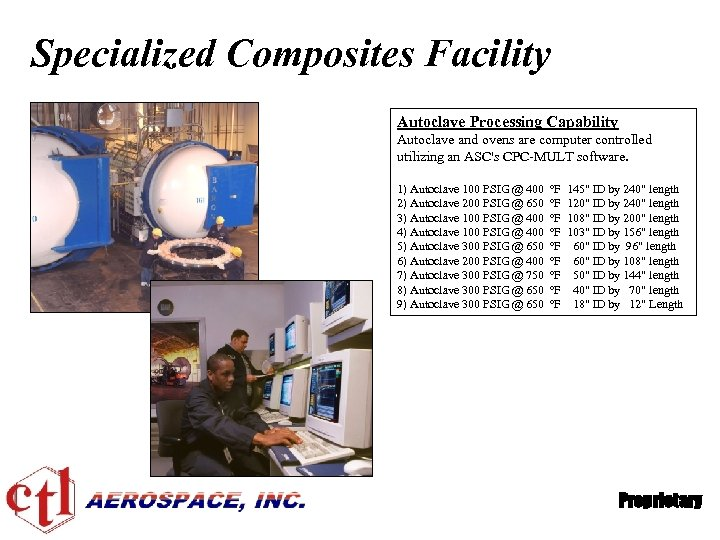 Specialized Composites Facility Autoclave Processing Capability Autoclave and ovens are computer controlled utilizing an