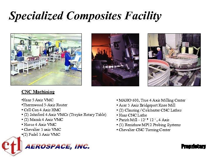 Specialized Composites Facility CNC Machining • Haas 5 Axis VMC • Thermwood 5 -Axis