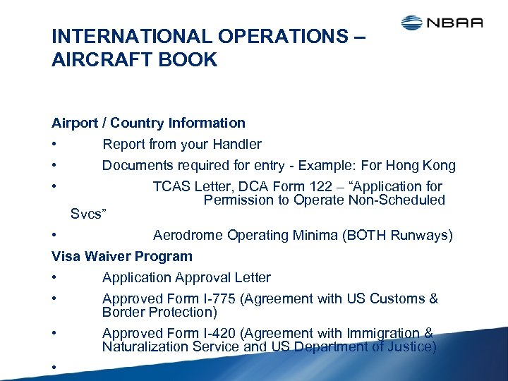 INTERNATIONAL OPERATIONS – AIRCRAFT BOOK Airport / Country Information • Report from your Handler