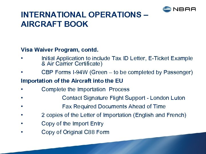 INTERNATIONAL OPERATIONS – AIRCRAFT BOOK Visa Waiver Program, contd. • Initial Application to include