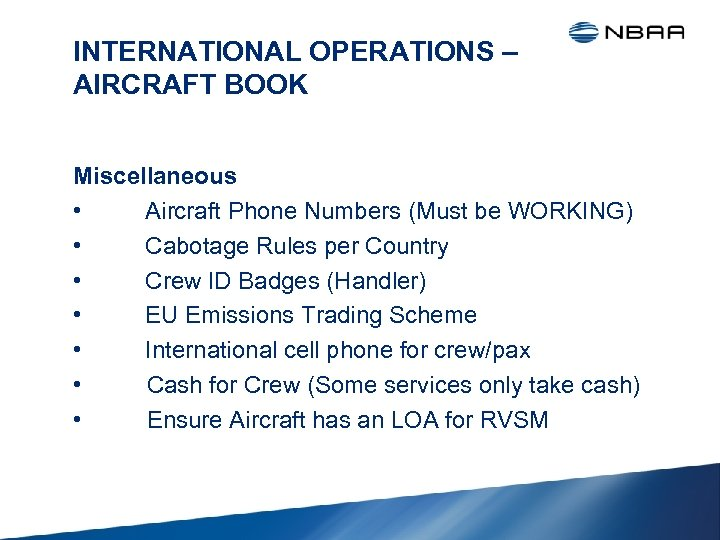 INTERNATIONAL OPERATIONS – AIRCRAFT BOOK Miscellaneous • Aircraft Phone Numbers (Must be WORKING) •