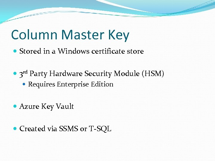 Column Master Key Stored in a Windows certificate store 3 rd Party Hardware Security