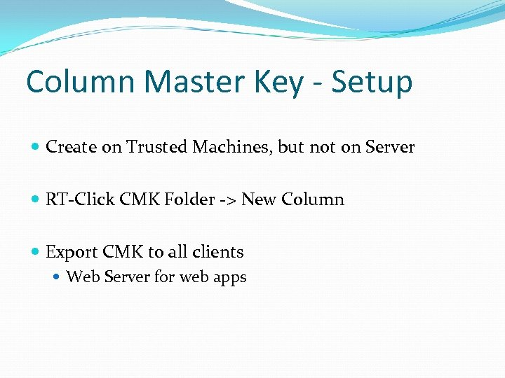 Column Master Key - Setup Create on Trusted Machines, but not on Server RT-Click