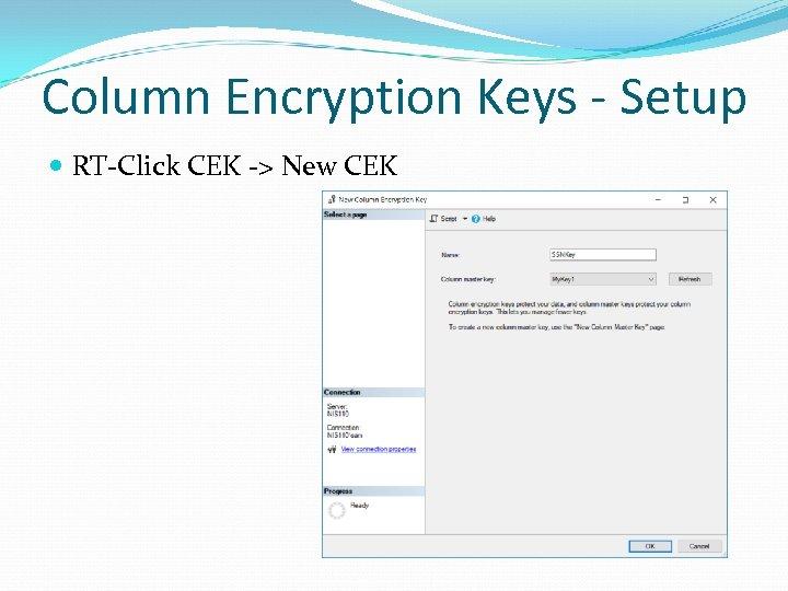 Column Encryption Keys - Setup RT-Click CEK -> New CEK