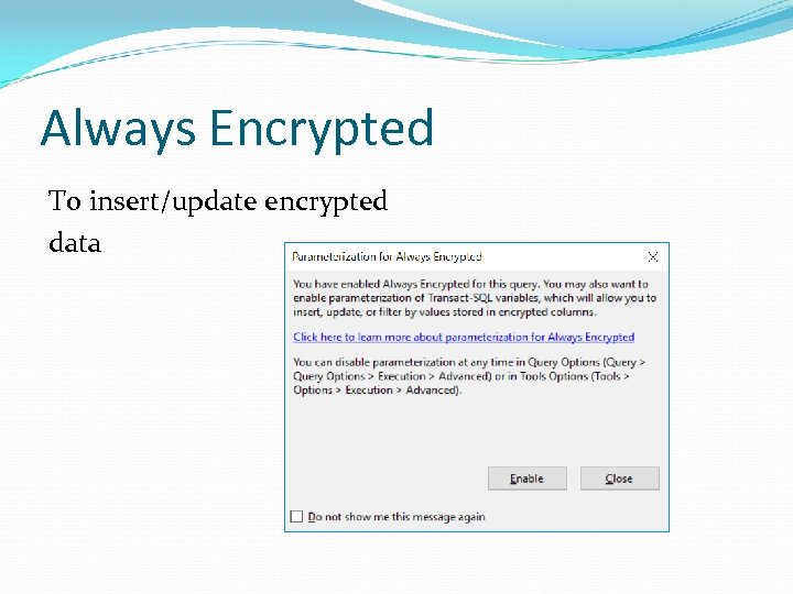 Always Encrypted To insert/update encrypted data