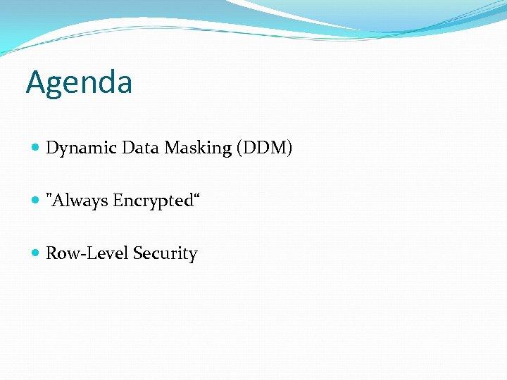 Agenda Dynamic Data Masking (DDM)