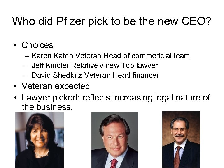 Who did Pfizer pick to be the new CEO? • Choices – Karen Katen