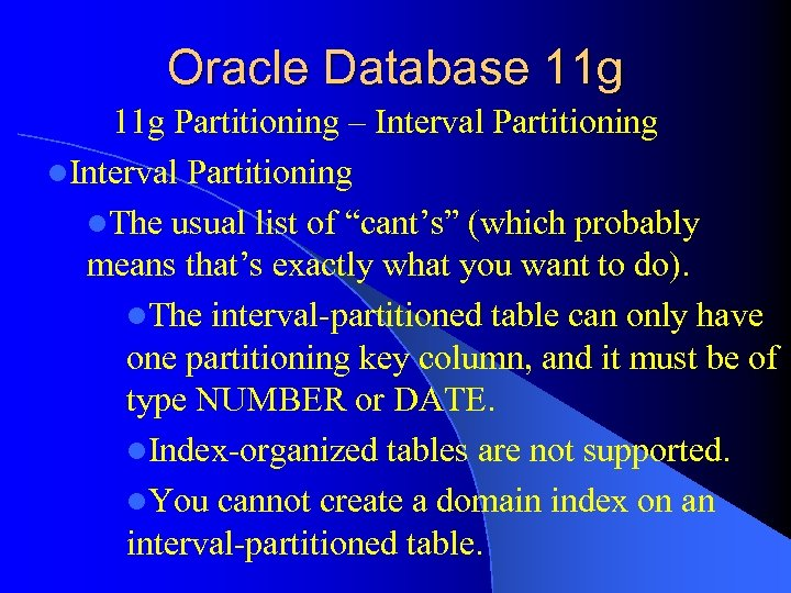 """Oracle Database 11 g Partitioning – Interval Partitioning l. The usual list of """"cant's"""""""
