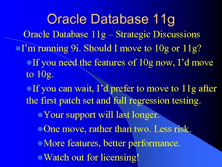 Oracle Database 11 g – Strategic Discussions l. I'm running 9 i. Should I