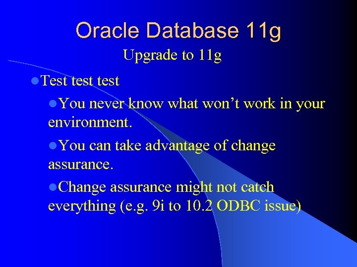 Oracle Database 11 g Upgrade to 11 g l. Test test l. You never