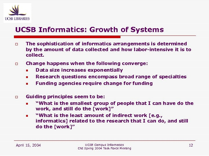 UCSB Informatics: Growth of Systems o o o The sophistication of informatics arrangements is
