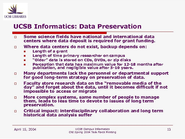 UCSB Informatics: Data Preservation o o Some science fields have national and international data