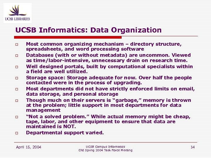UCSB Informatics: Data Organization o o o o Most common organizing mechanism – directory