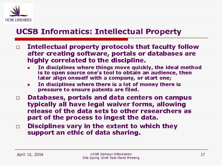 UCSB Informatics: Intellectual Property o Intellectual property protocols that faculty follow after creating software,