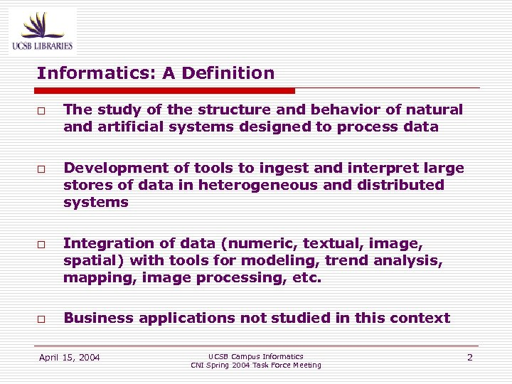 Informatics: A Definition o o The study of the structure and behavior of natural