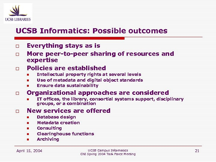 UCSB Informatics: Possible outcomes o o o Everything stays as is More peer-to-peer sharing