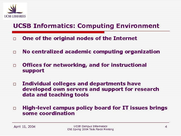 UCSB Informatics: Computing Environment o One of the original nodes of the Internet o