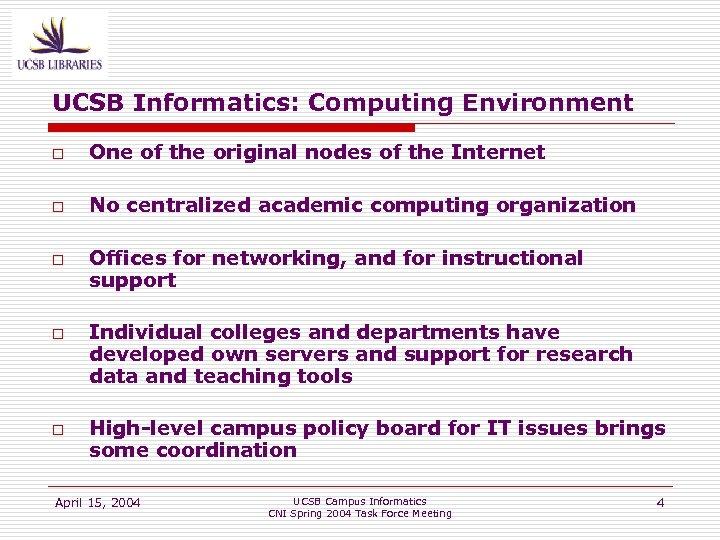 UCSB Informatics: Computing Environment o One of the original nodes of the Internet o
