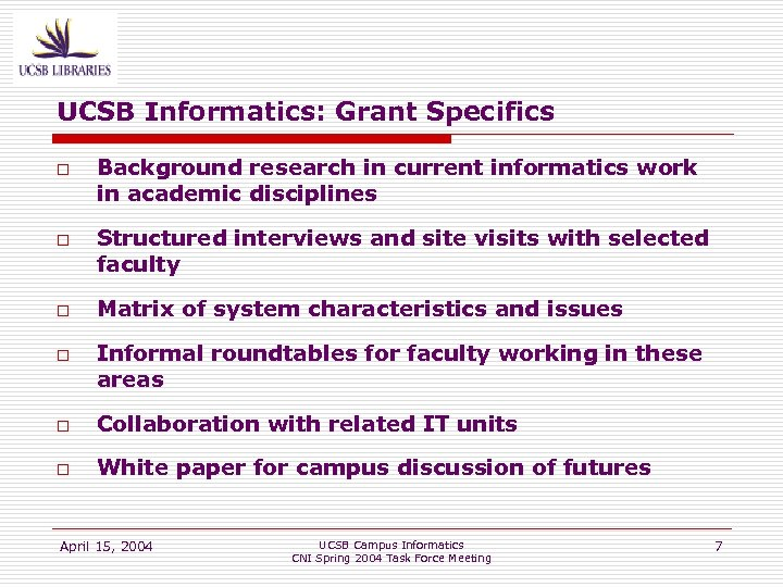 UCSB Informatics: Grant Specifics o o Background research in current informatics work in academic