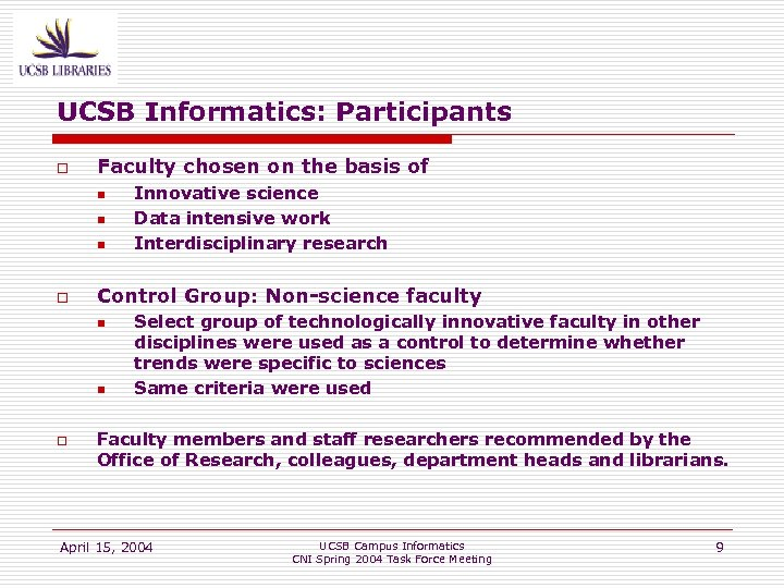 UCSB Informatics: Participants o Faculty chosen on the basis of n n n o