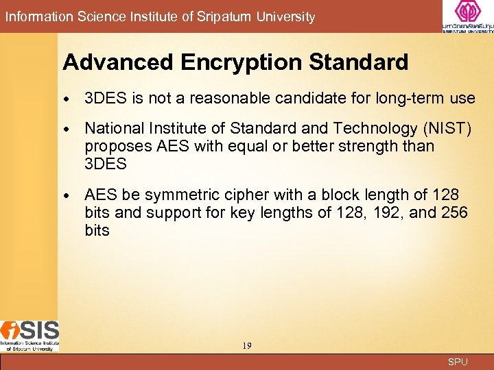 Information Science Institute of Sripatum University Advanced Encryption Standard 3 DES is not a