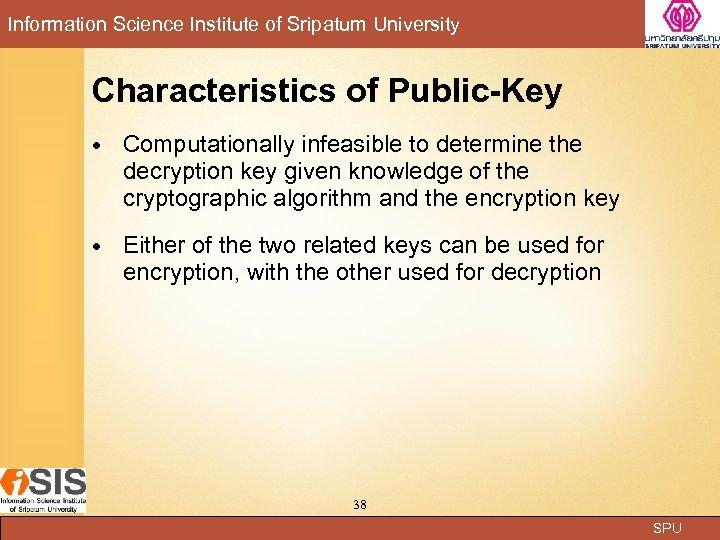 Information Science Institute of Sripatum University Characteristics of Public-Key Computationally infeasible to determine the