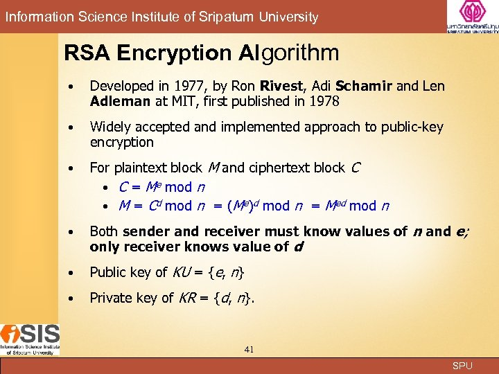 Information Science Institute of Sripatum University RSA Encryption Algorithm Developed in 1977, by Ron