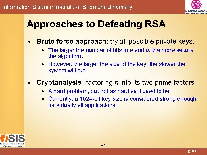 Information Science Institute of Sripatum University Approaches to Defeating RSA Brute force approach: try