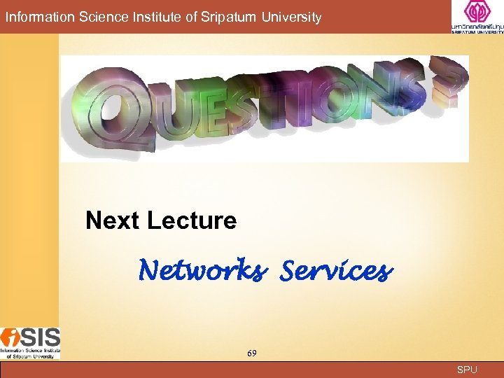 Information Science Institute of Sripatum University Next Lecture Networks Services 69 SPU