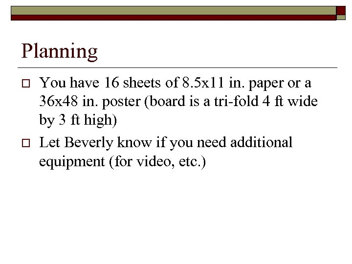 Planning o o You have 16 sheets of 8. 5 x 11 in. paper