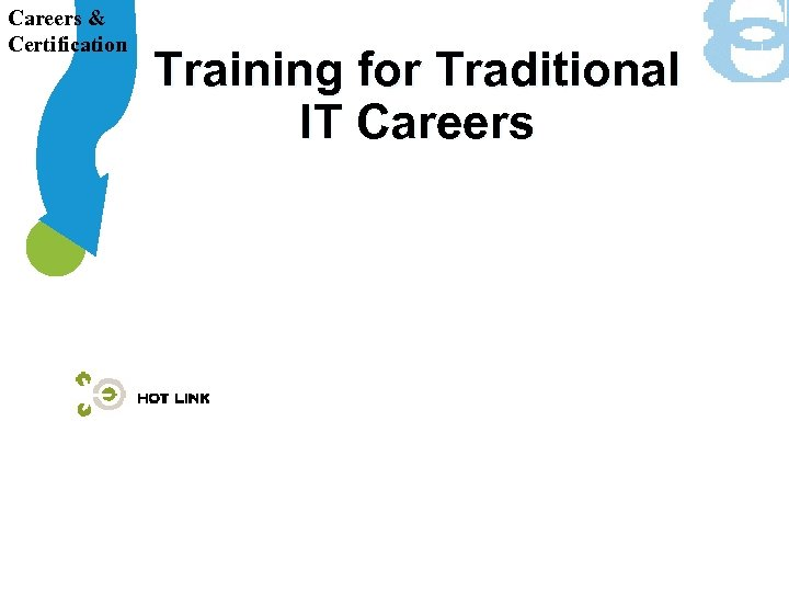 Careers & Certification Training for Traditional IT Careers