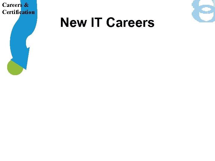 Careers & Certification New IT Careers
